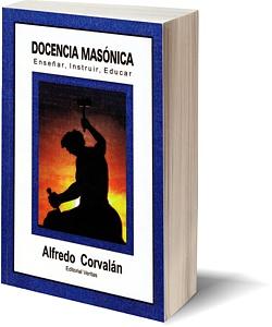 Tapa de Docencia masónica: enseñar, instruir, educar (2013)