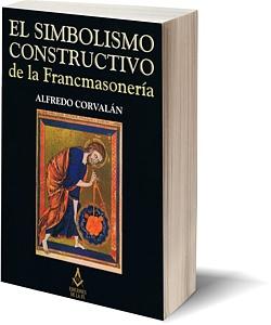 Tapa de El simbolismo constructivo de la fracmasonería (2010)