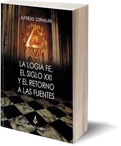 La Logia Fe, el siglo XXI y el retorno a las fuentes (2005)