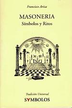 Ariza, Francisco (2007). La Masonería. Símbolos y Ritos. Libros del Innombrable, Zaragoza.